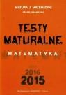 Testy maturalne Matematyka 2015 Poziom rozszerzony Masłowska Dorota, Masłowski Tomasz, Nodzyński Piotr