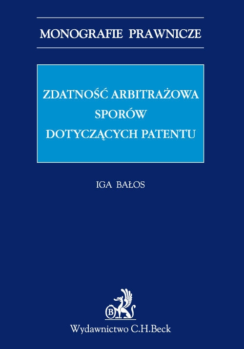 Zdatność arbitrażowa sporów dotyczących patentów Bałos Iga