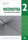 Matematyka 2. Zbiór zadań do liceów i techników. Zakres podstawowy