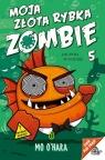 Moja złota rybka zombieJak ryba w wodzie OHara Mo