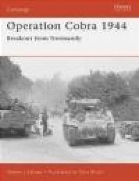 Operation Cobra 1944 Breakout from Normandy Steven J. Zaloga, S Zaloga