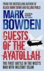Guests of the Ayatollah Mark Bowden