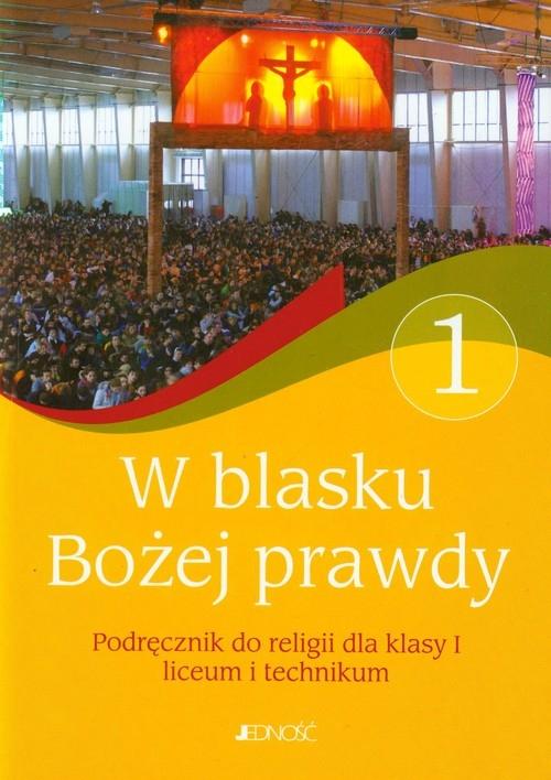 W blasku Bożej prawdy 1 Religia Podręcznik Śmiech Tadeusz, Kondrak Elżbieta, Nosek Bogusław