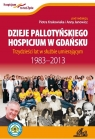 Dzieje Pallotyńskiego Hospicjum w Gdańsku praca zbiorowa