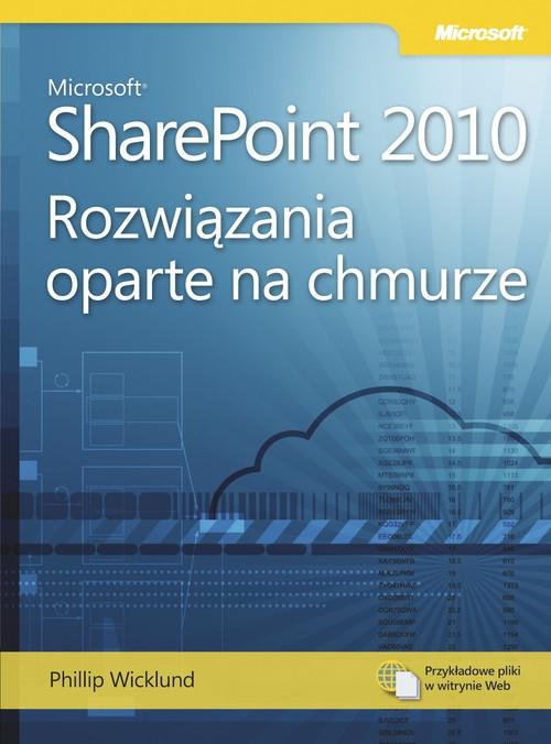 Microsoft SharePoint 2010: Rozwiązania oparte na chmurze Wicklund Phillip