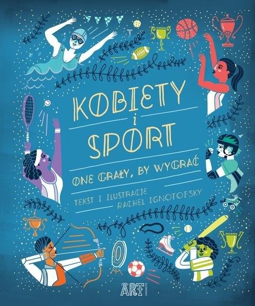 Kobiety i sport One grały by wygrać Ignotofsky Rachel