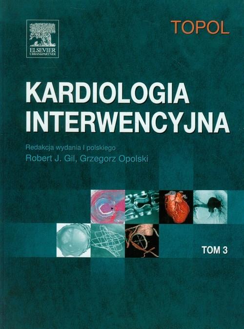 Kardiologia interwencyjna Tom 3 Topol Eric J.