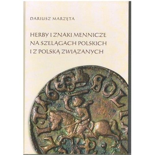 Herby i znaki mennicze na szelągach polskich i z Polską związanych Marzęta Dariusz