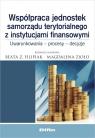 Współpraca jednostek samorządu terytorialnego z instytucjami finansowymi