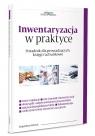 Inwentaryzacja w praktyce Poradnik dla prowadzących księgi rachunkowe Sobczak Magdalena