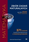 Zbiór zadań maturalnych 2010-2020. Matematyka. Poziom rozszerzony Ryszard Pagacz