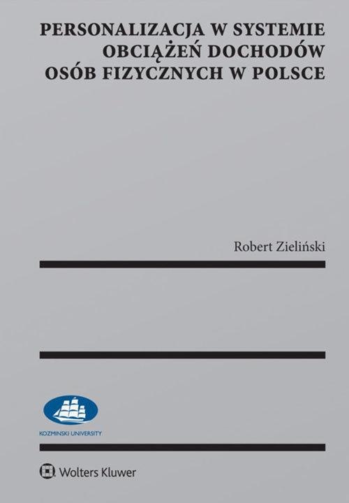 Personalizacja w systemie obciążeń dochodów osób fizycznych w Polsce Zieliński Robert