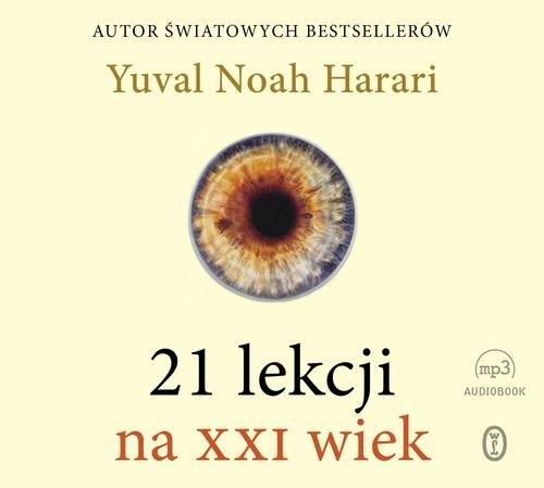 21 lekcji na XXI wiek (Audiobook) Harari Yuval Noah