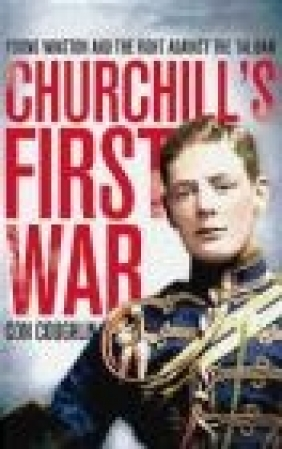 Churchill's First War Con Coughlin
