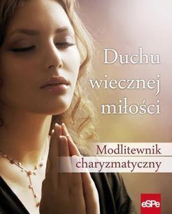 Duchu wiecznej miłości