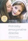 Potrzeby emocjonalne dziecka Praktyczny poradnik dla rodziców i