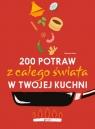 200 potraw z całego świata w twojej kuchni