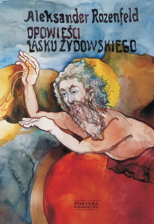Opowieści lasku żydowskiego Rozenfeld Aleksander