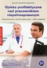 Opieka profilaktyczna nad pracownikiem niepełnosprawnym Domańska-Jakubowska Agnieszka