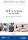 Kontrola zarządcza w oświacie Część I i II Marciniak Lidia, Piotrowska-Albin Elżbieta