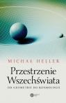 Przestrzenie Wszechświata Od geometrii do kosmologii Heller Michał