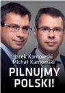 Pilnujmy Polski! Jacek Karnowski, Michał Karnowski