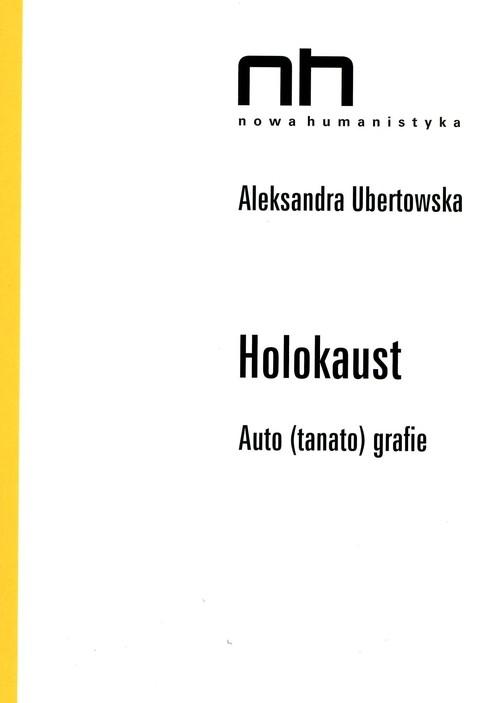 Holokaust Auto (tanato)grafie Ubertowska Aleksandra