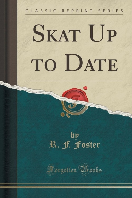 Skat Up to Date (Classic Reprint) Foster R. F.