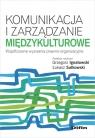 Komunikacja i zarządzanie międzykulturoweWspółczesne wyzwania Ignatowski Grzegorz, Sułkowski Łukasz