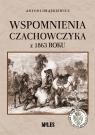 Wspomnienia Czachowczyka z 1863 roku