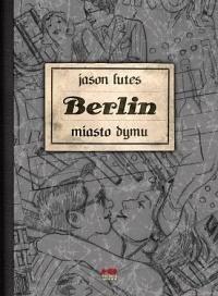 Berlin. Miasto dymu (wydanie II) Jason Lutes