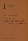 Poselstwo i krótkie spisanie rozprawy z Moskwą Poselstwo do Zygmunta Pielgrzymowski Eliasz