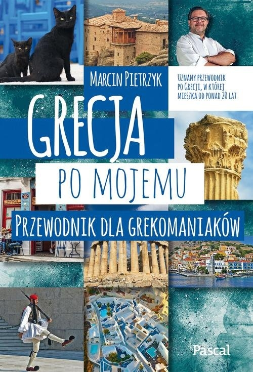 Grecja po mojemu Pietrzyk Marcin, Pietrzyk Marcin, Pietrzyk Marcin