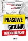 Prasowe gatunki dziennikarskie Wolny-Zmorzyński Kazimierz, Kaliszewski Andrzej, Jerzy Snopek, Furman Wojciech