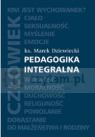 Pedagogika integralna Dziewiecki Marek Ks.