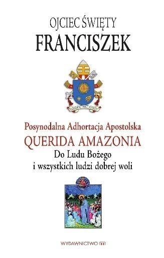 Adhortacja Querida Amazonia Papież Franciszek