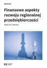 Finansowe aspekty rozwoju regionalnej przedsiębiorczości Jabłońska Małgorzata