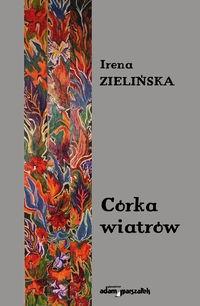 Córka wiatrów Zielińska Irena
