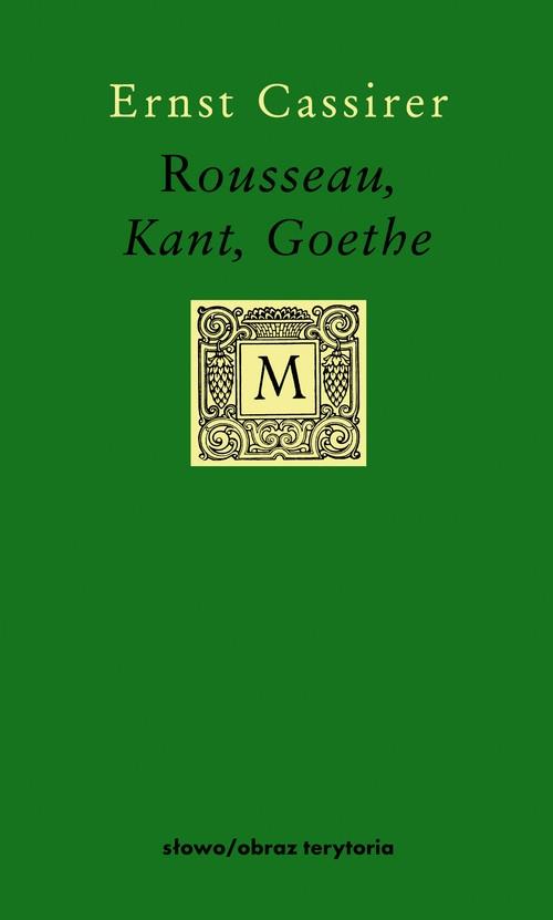 Rousseau, Kant, Goethe Cassirer Ernst