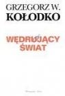 Wędrujący świat Kołodko Grzegorz W.