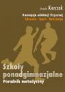 Koncepcja edukacji fizycznej Zdrowie-Sport-Rekreacja Poradnik metodyczny