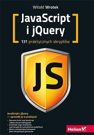 Javascript i jQuery 131 praktycznych skryptów Wrotek Witold
