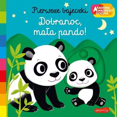 Akademia mądrego dziecka. Dobranoc, mała pando! Nathalie Choux