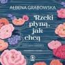 Rzeki płyną jak chcą  (Audiobook) Grabowska Ałbena