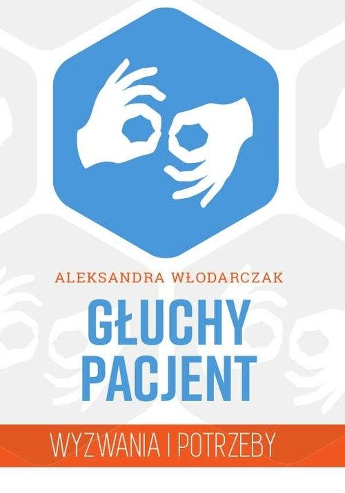 Głuchy pacjent Włodarczak Aleksandra