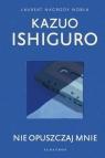 Nie opuszczaj mnie Kazuo Ishiguro