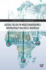 Udział Polski w międzynarodowej współpracy na rzecz rozwoju