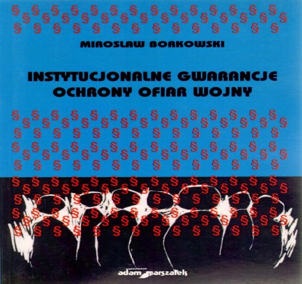 Instytucjonalne gwarancje ochrony ofiar wojny