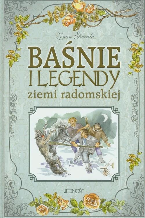 Baśnie i legendy ziemi radomskiej Gierała Zenon
