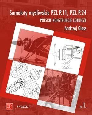 Samoloty myśliwskie PZL P11 PZL P24 Polskie konstrukcje lotnicze Zeszyt 1 Glass Andrzej